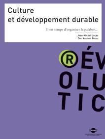 CULTURE ET DEVELOPPEMENT DURABLE - IL EST TEMPS D'ORGANISER LA PALABRE...