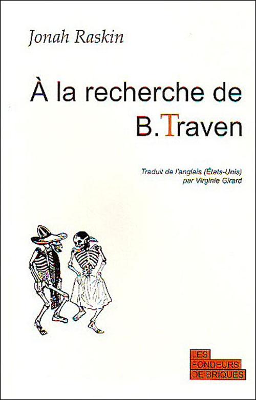 A LA RECHERCHE DE B TRAVEN