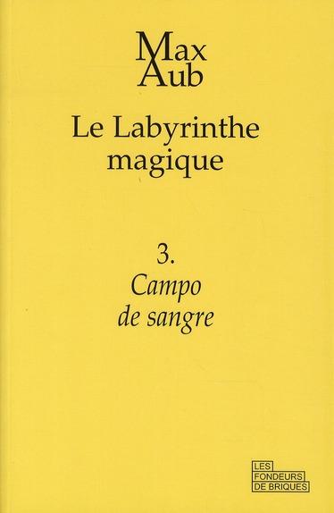 LE LABYRINTHE MAGIQUE T.3  -  CAMPO DE SANGRE AUB, MAX FONDEURS BRIQUE