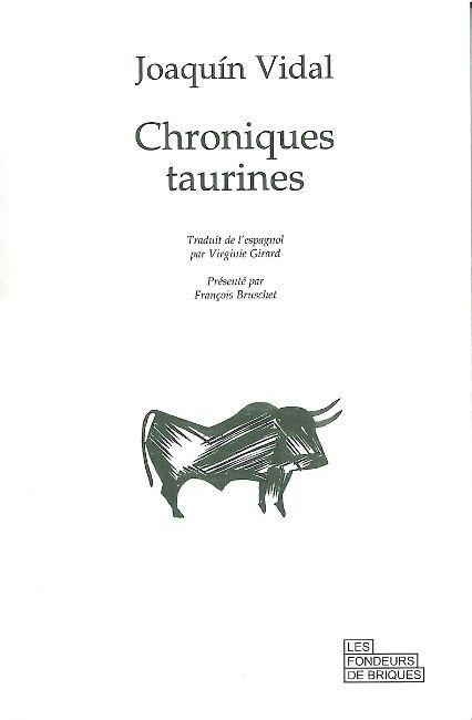 CHRONIQUES TAURINES VIDAL, JOAQUIN FONDEURS BRIQUE