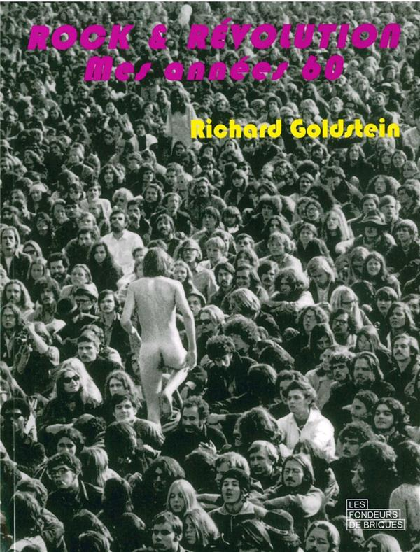 ROCK & REVOLUTION. MES ANNEES 60 - A LITTLE PIECE OF MY HEART