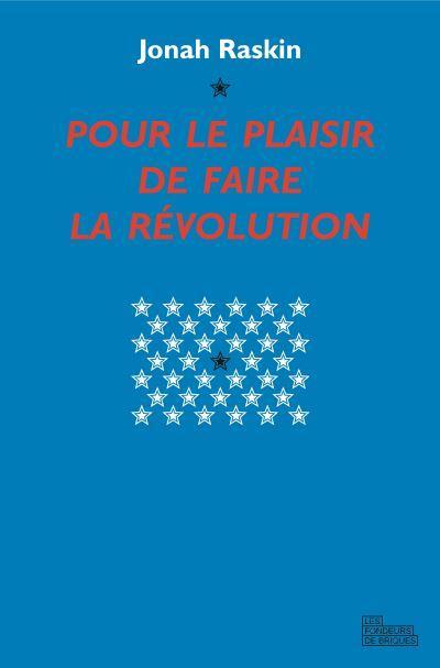 POUR LE PLAISIR DE FAIRE LA REVOLUTION