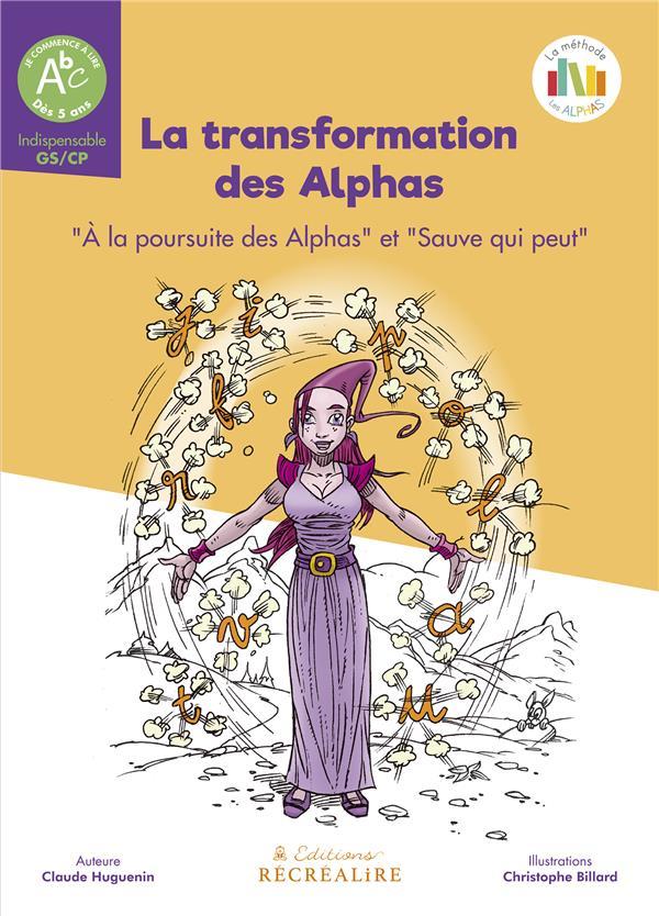 LA TRANSFORMATION DES ALPHAS  -  A LA POURSUITE DES ALPHAS  -  SAUVE QUI PEUT