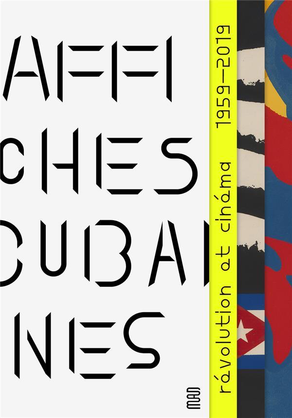 AFFICHES CUBAINES - CINEMA ET REVOLUTION, 1959-2019