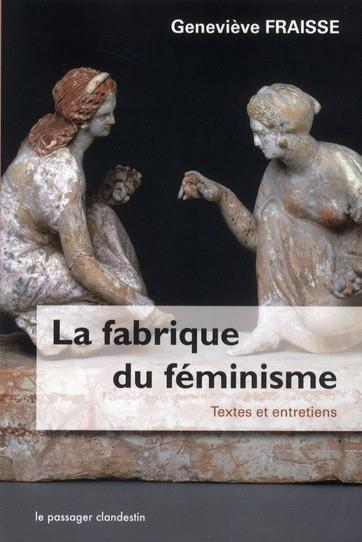 LA FABRIQUE DU FEMINISME. TEXTES ET ENTRETIENS