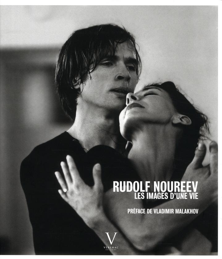 RUDOLF NOUREEV  -  LES IMAGES D'UNE VIE VERLHAC/MALAKHOV VERLHAC