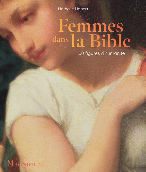 FEMMES DANS LA BIBLE  -  30 FIGURES D'HUMANITE