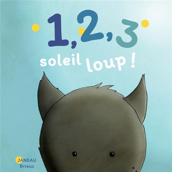 1 2 3 SOLEIL LOUP ! JANEAU BRIEUC MOUCK