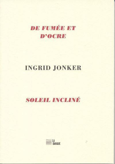 DE FUMEE ET D'OCRE  -  SOLEIL INCLINE