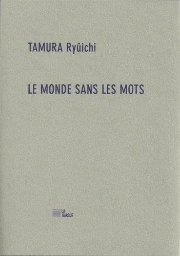 LE MONDE SANS LES MOTS RYUICHI TAMURA BARQUE