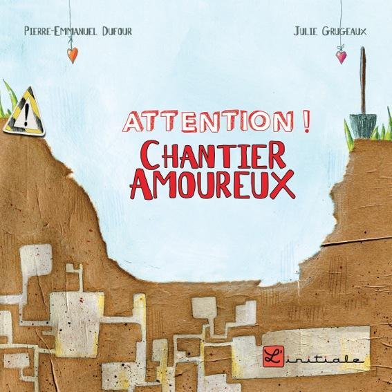 ATTENTION ! CHANTIER AMOUREUX DUFOUR, PIERRE-EMMANUEL l'Initiale