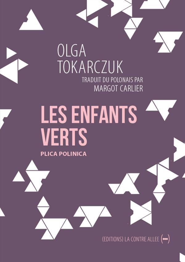 LES ENFANTS VERTS TOKARCZUK OLGA Editions La Contre-allée
