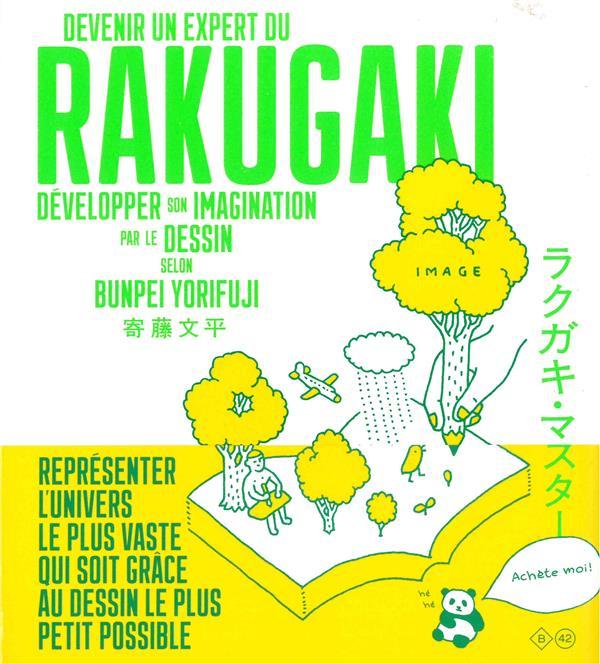 DEVENIR UN EXPERT DU RAKUGAKI  -  DEVELOPPER SON IMAGINATION ET MAITRISER LE DESSIN