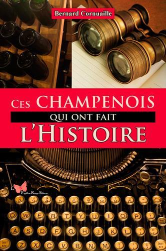 CES CHAMPENOIS QUI ONT FAIT L'HISTOIRE CORNUAILLE, BERNARD PAPILLON ROUGE