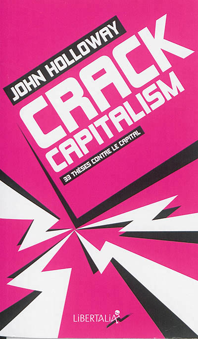 CRACK CAPITALISM  -  33 THESES CONTRE LE CAPITAL