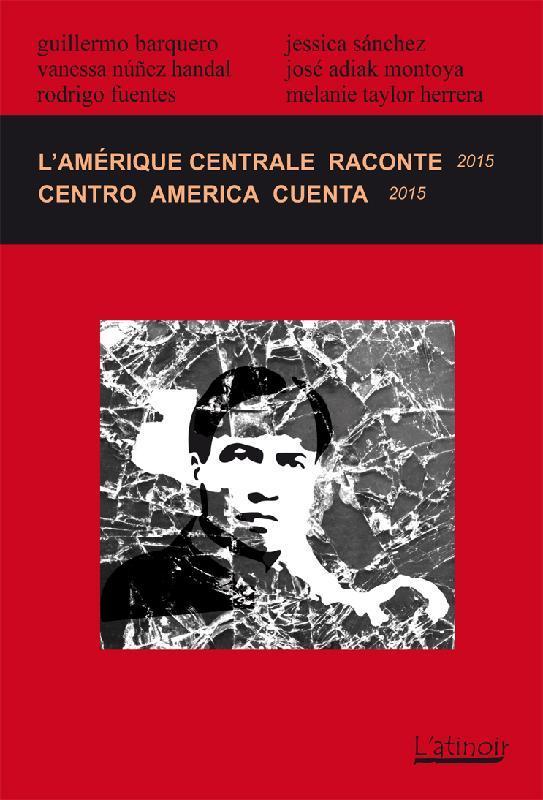 L'AMERIQUE CENTRALE RACONTE 2015