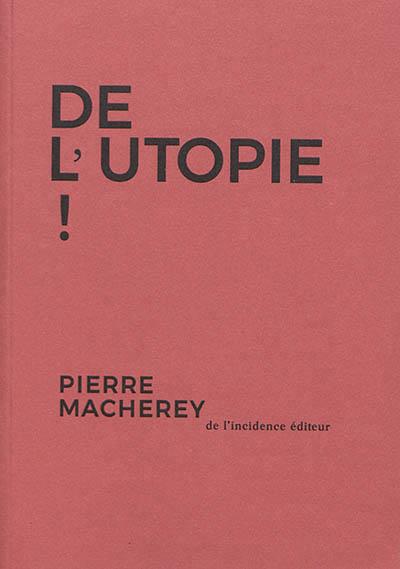 DE L-UTOPIE !