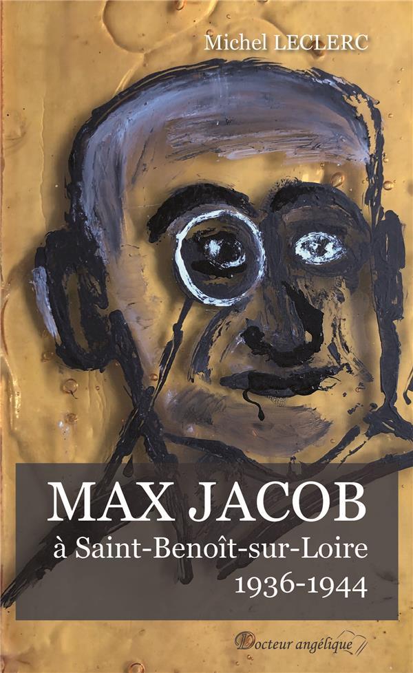MAX JACOB A SAINT-BENOIT-SUR-LOIRE, 1936-1944