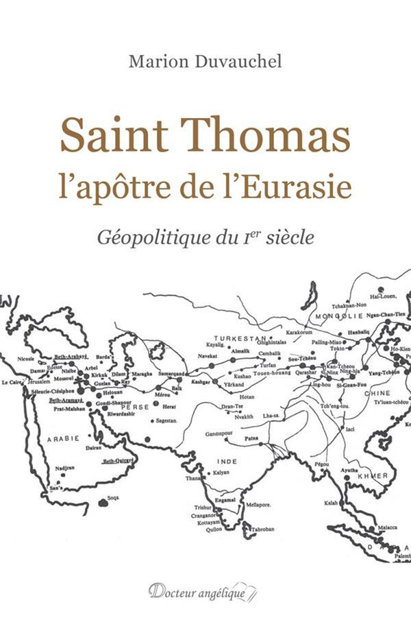 SAINT THOMAS, L-APOTRE DE L-EURASIE - GEOPOLITIQUE DU IER SIECLE