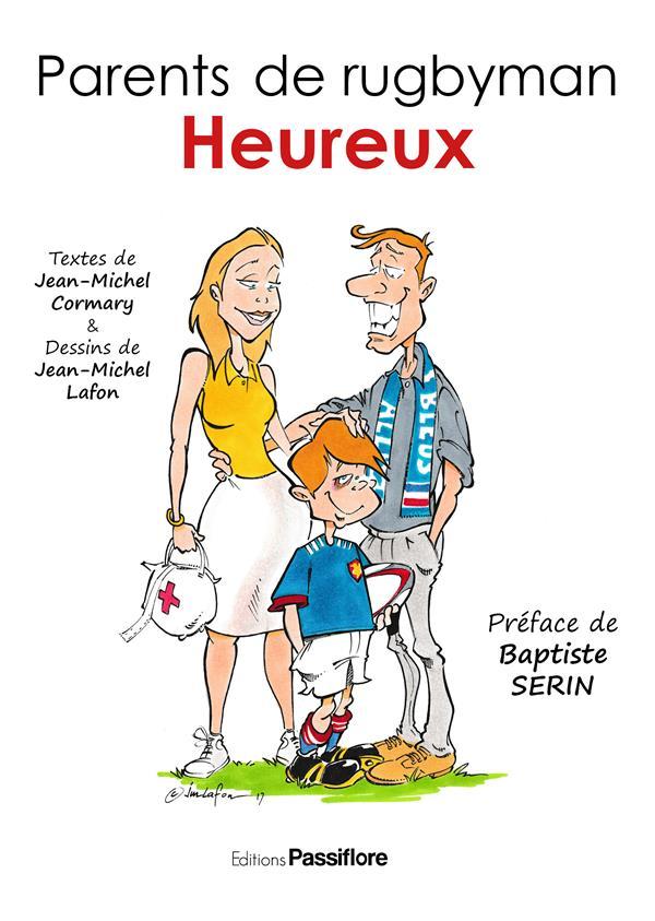 PARENTS DE RUGBYMAN HEUREUX JEAN MICHEL CORMARY Passiflore