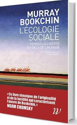 L'ECOLOGIE SOCIALE     PENSER LA LIBERTE AU DELA DE L'HUMAIN