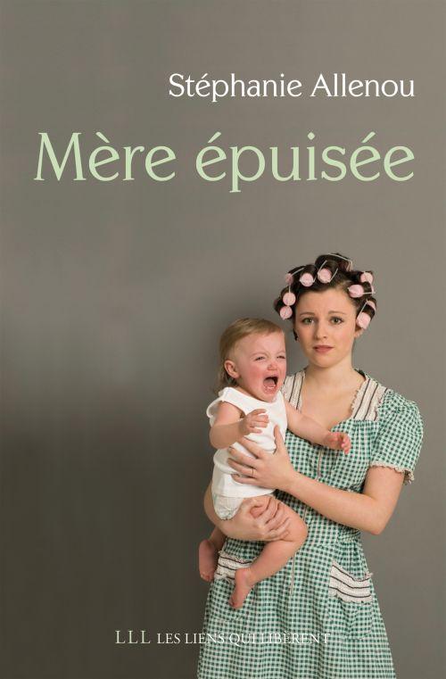 MERE EPUISEE ALLENOU STEPHANIE LIENS LIBERENT