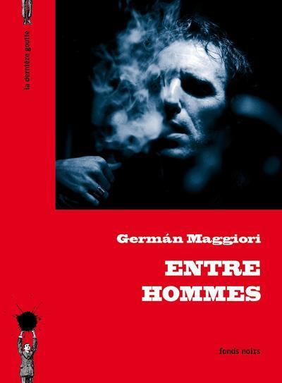 Maggiori German - ENTRE HOMMES