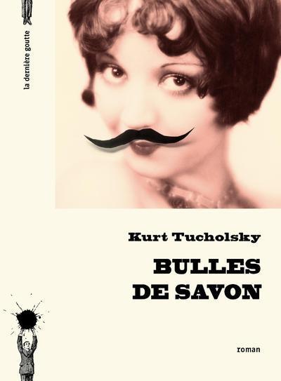 BULLES DE SAVON TUCHOLSKY/EBERHARDT DERNIERE GOUTTE