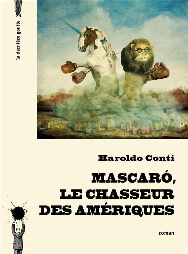 MASCARO, LE CHASSEUR DES AMERI CONTI HAROLDO DERNIERE GOUTTE