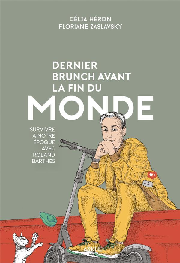 DERNIER BRUNCH AVANT LA FIN DU MONDE - SURVIVRE A NOTRE EPOQ