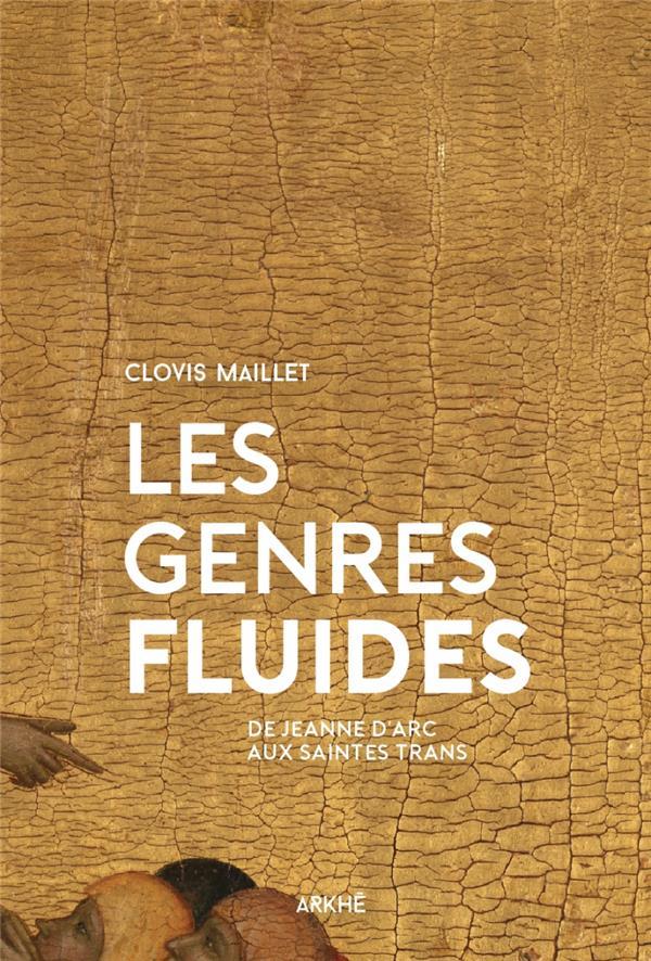 LES GENRES FLUIDES - DE JEANNE D'ARC AUX SAINTES TRANS
