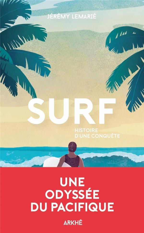 SURF - HISTOIRE D-UNE CONQUETE