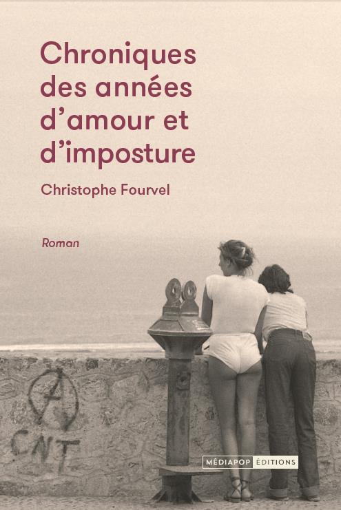 CHRONIQUES DES ANNEES D-AMOUR FOURVEL CHRISTOPHE MEDIAPOP