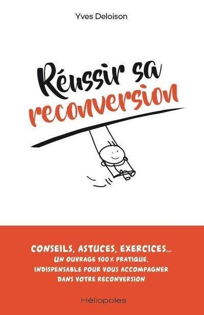 REUSSIR SA RECONVERSION DELOISON YVES HELIOPOLES