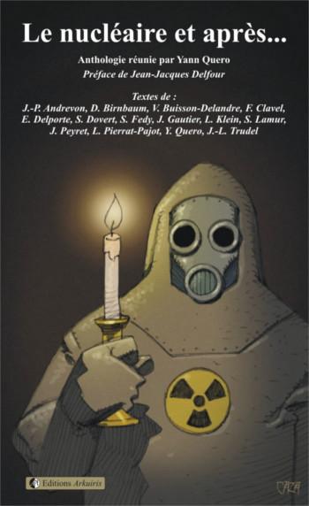 Le nucléaire et après... YANN QUERO Ed. Arkuiris