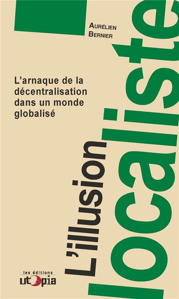 L-ILLUSION LOCALISTE