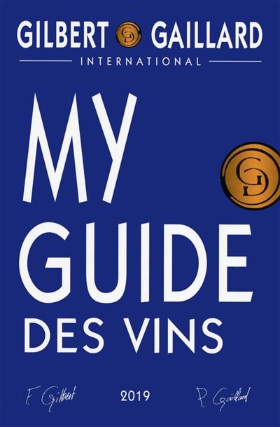MY GUIDE DES VINS (EDITION 2019)