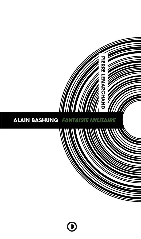 ALAIN BASHUNG : FANTAISIE MILITAIRE (NOUVELLE EDITION)