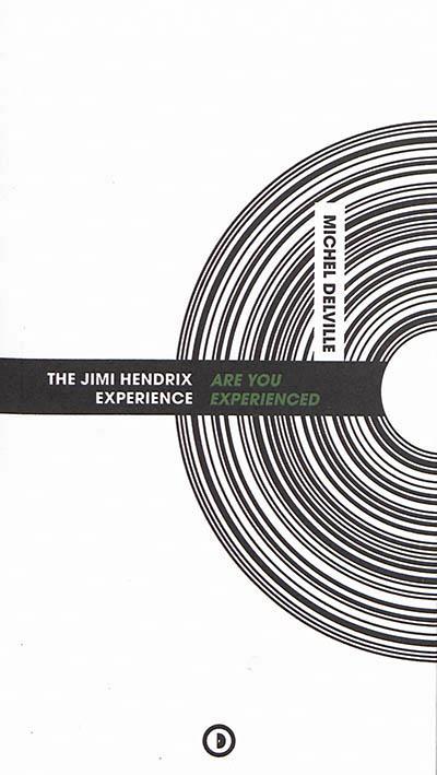 JIMI HENDRIX : ARE YOU EXPERIENCED