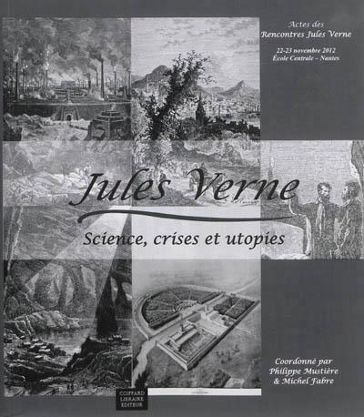 JULES VERNE, SCIENCE CRISES ET UTOPIES