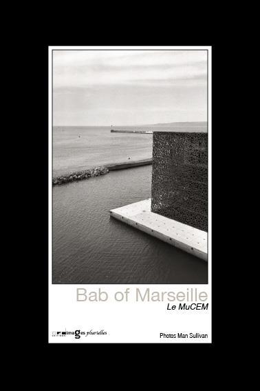 BAB OF MARSEILLE  -  MUCEM MAN SULLIVAN Images plurielles
