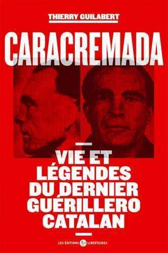 CARACREMADA - VIES ET LEGENDES DU DERNIER G UERILLERO CATALAN