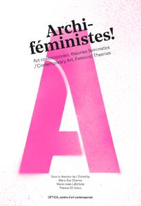 ARCHI-FEMINISTES !  -  ART CONTEMPORAIN, THEORIES FEMINISTES
