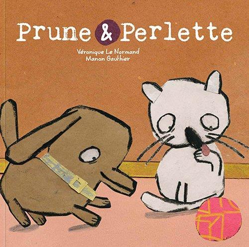 PRUNE ET PERLETTE LE NORMAND/GAUTHIER CHENELIERE