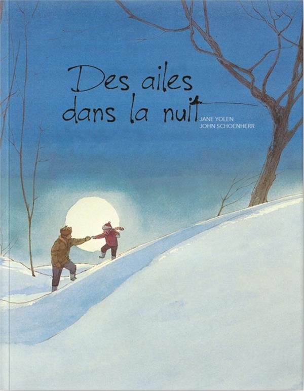 DES AILES DANS LA NUIT YOLEN/SCHOENHERR CHENELIERE