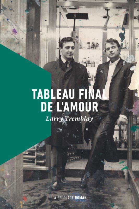 TABLEAU FINAL DE L'AMOUR TREMBLAY LARRY LA PEUPLADE