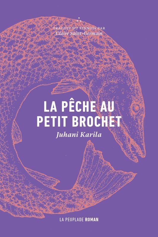 LA PECHE AU PETIT BROCHET KARILA, JUHANI LA PEUPLADE
