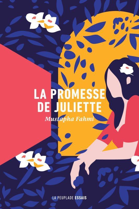 LA PROMESSE DE JULIETTE FAHMI, MUSTAPHA LA PEUPLADE