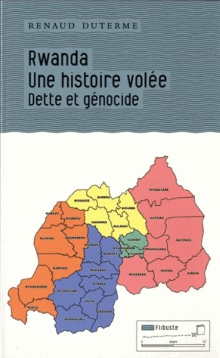 RWANDA : UNE HISTOIRE VOLEE - DETTE ET GENOCIDE