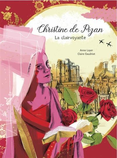 CHRISTINE DE PIZAN -  LA CLAIRVOYANTE LOYER/GAUDRIOT A PAS DE LOUPS